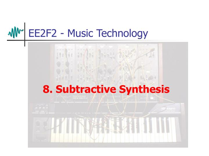 8 subtractive synthesis n.