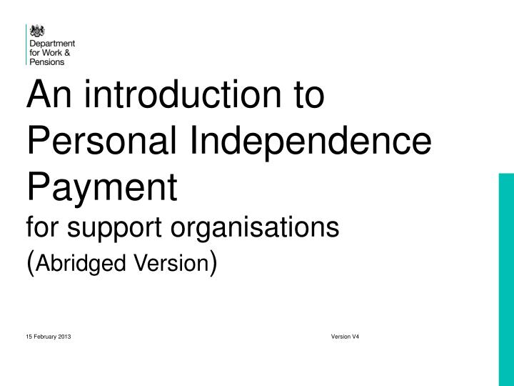 an introduction to personal independence payment for support organisations abridged version n.