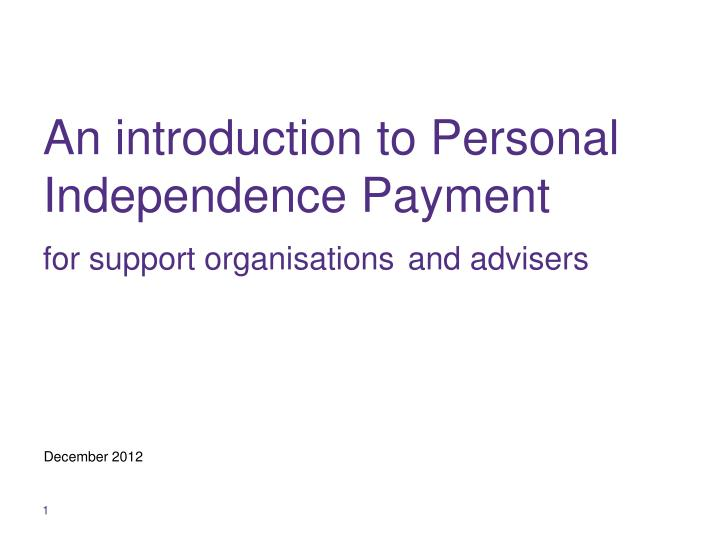an introduction to personal independence payment for support organisations and advisers n.