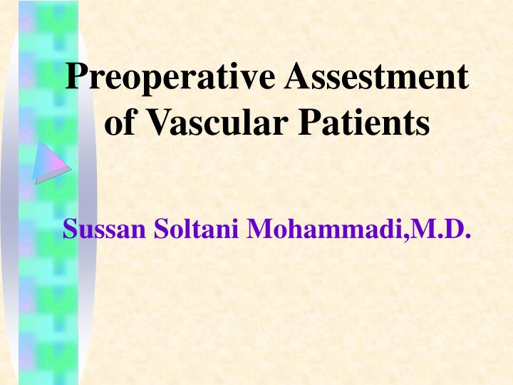 preoperative assestment of vascular patients sussan soltani mohammadi m d n.
