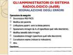 gli amministratori di sistema radiologico adsr segnalazione degli errori3