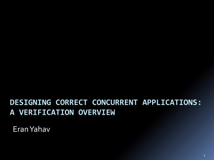 designing correct concurrent applications a verification overview n.