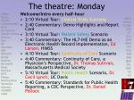 the theatre monday