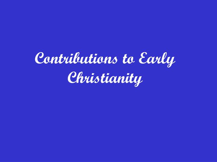 contributions to early christianity n.