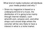what kind of media institution will distribute your media product and why