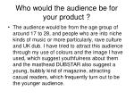 who would the audience be for your product