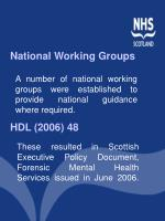 a number of national working groups were established to provide national guidance where required