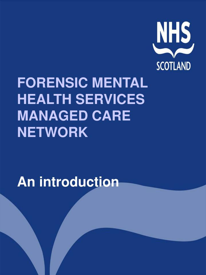 forensic mental health services managed care network an introduction n.