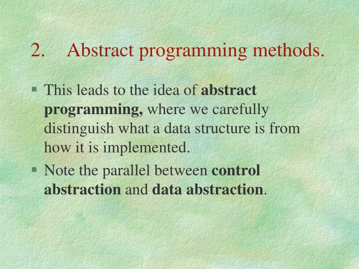 2.	Abstract programming methods.