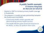 a public health example el sistema integrado de atenci n de salud i