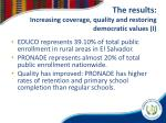 the results increasing coverage quality and restoring democratic values i