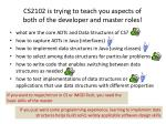 cs2102 is trying to teach you aspects of both of the developer and master roles