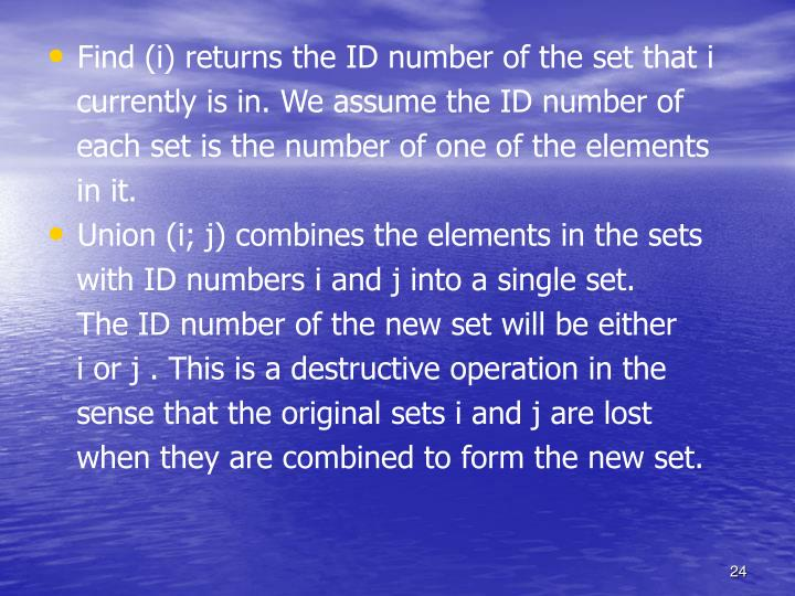 Find (i) returns the ID number of the set that i