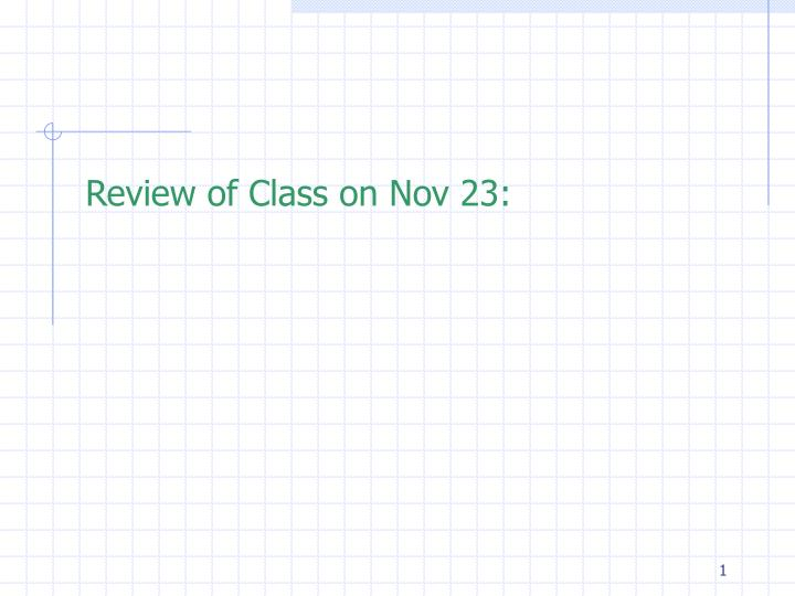 review of class on nov 23 n.