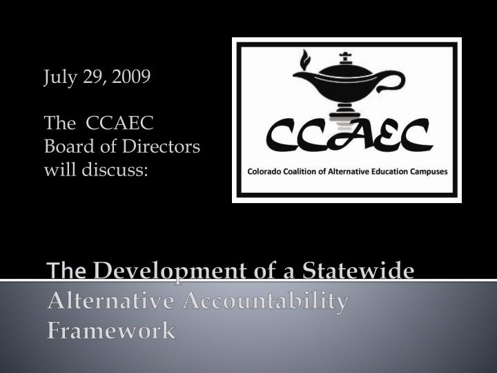 july 29 2009 the ccaec board of directors will discuss n.