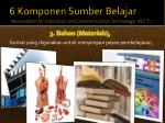 6 komponen sumber belajar association for education and communication technology aect2