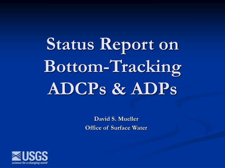 status report on bottom tracking adcps adps n.