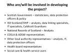 who are will be involved in developing the project