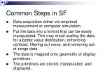 common steps in sf