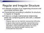 regular and irregular structure