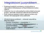 integratsiooni juurprobleem