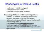 r ndepoliitika valikud eestis