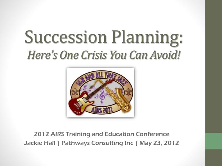 succession planning here s one crisis you can avoid n.