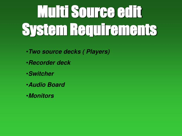multi source edit system requirements n.