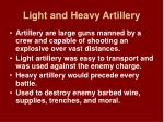 light and heavy artillery