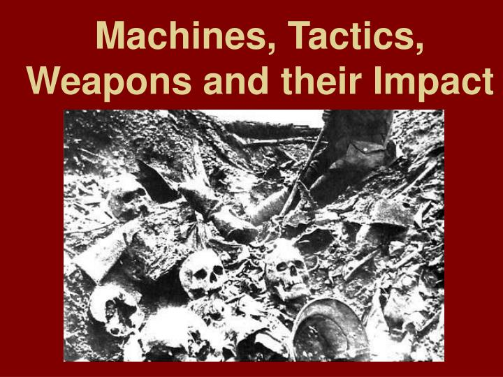 machines tactics weapons and their impact n.