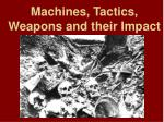 machines tactics weapons and their impact
