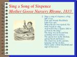sing a song of sixpence mother goose nursery rhyme 1833