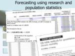 forecasting using research and population statistics