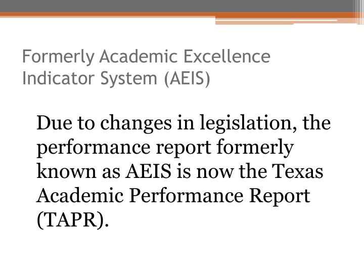 Formerly academic excellence indicator system aeis
