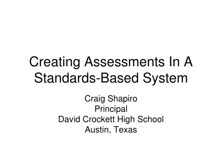 creating assessments in a standards based system n.