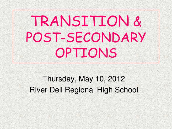 Transition post secondary options