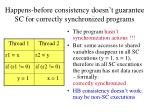 happens before consistency doesn t guarantee sc for correctly synchronized programs