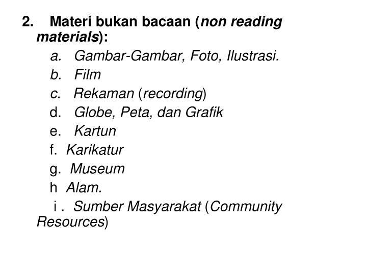 2.    Materi bukan bacaan (