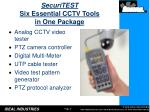 securitest six essential cctv tools in one package