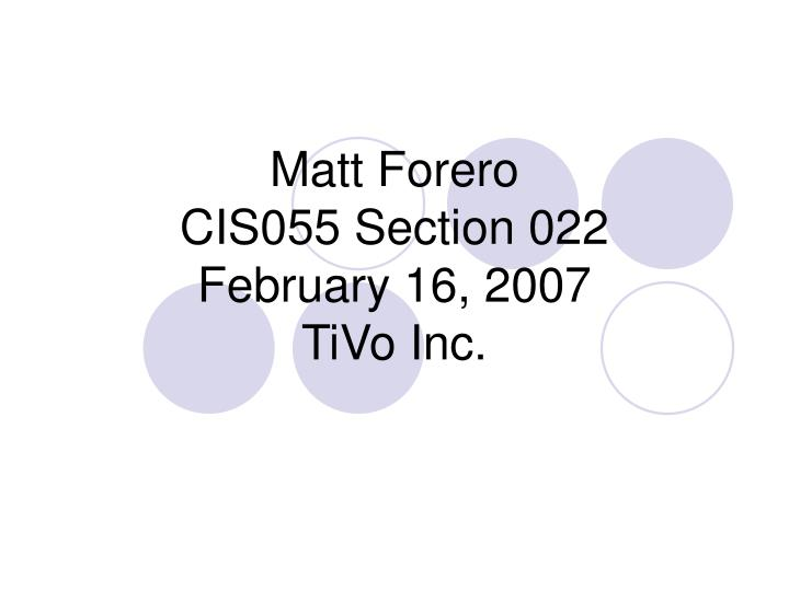 matt forero cis055 section 022 february 16 2007 tivo inc n.
