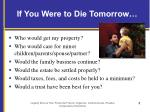 if you were to die tomorrow