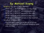 eg multicast scoping