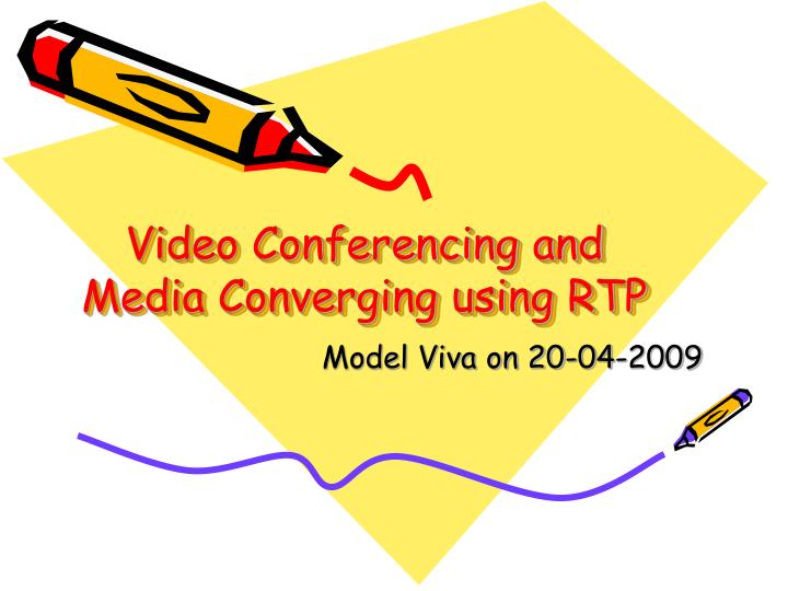 video conferencing and media converging using rtp n.