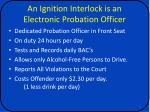 an ignition interlock is an electronic probation officer