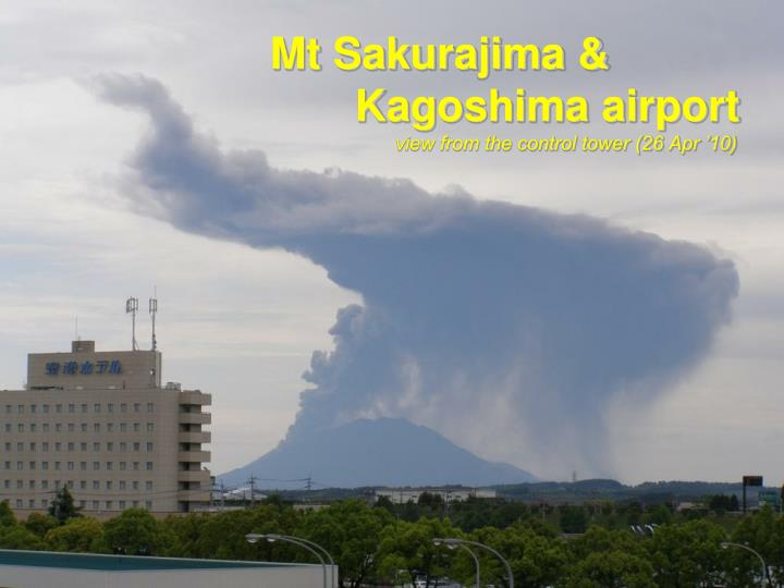 mt sakurajima kagoshima airport view from the control tower 26 apr 10 n.