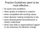 practice guidelines seem to be most effective