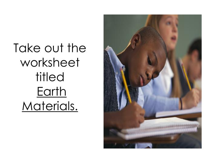 Take out the worksheet titled