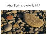 what earth material is this
