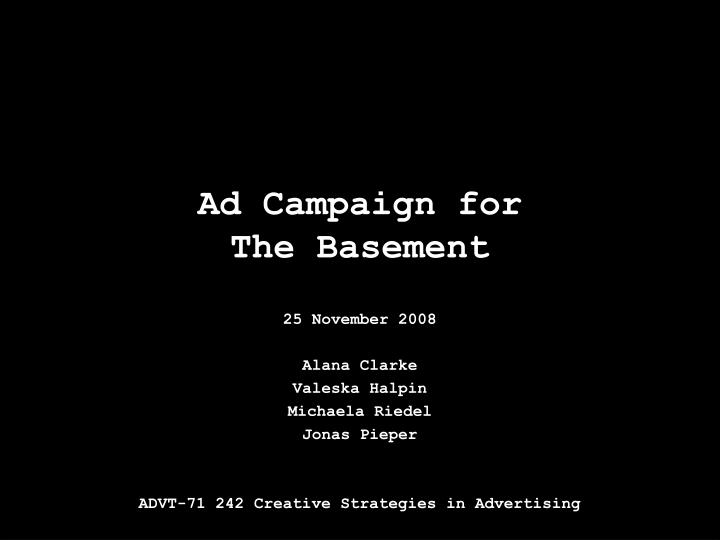 ad campaign for the basement n.
