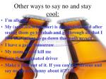 other ways to say no and stay cool